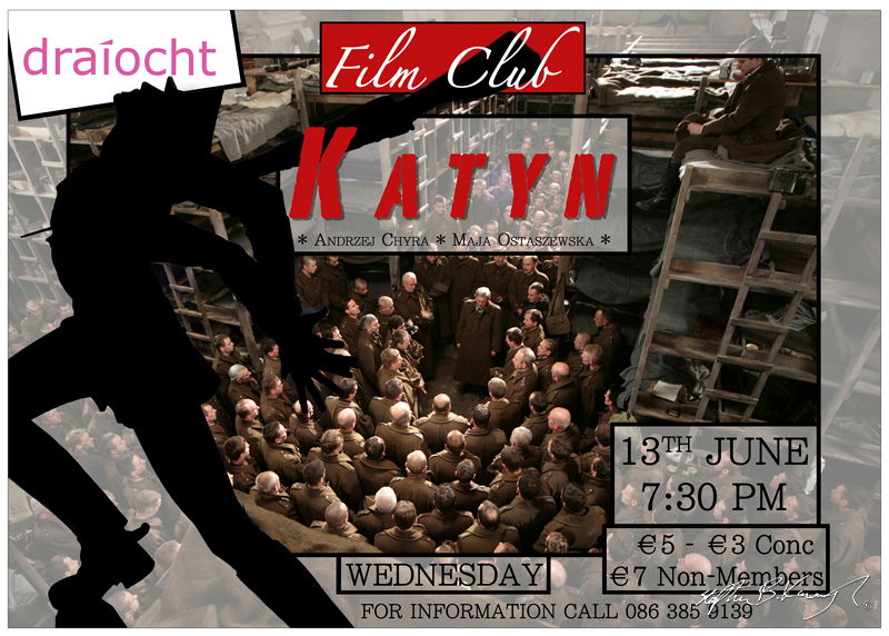 Poster for the showing of Katyn in the Dariocht Film Club. 13th June 2012